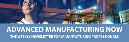 Advanced Manufacturing Now – the weekly enewsletter